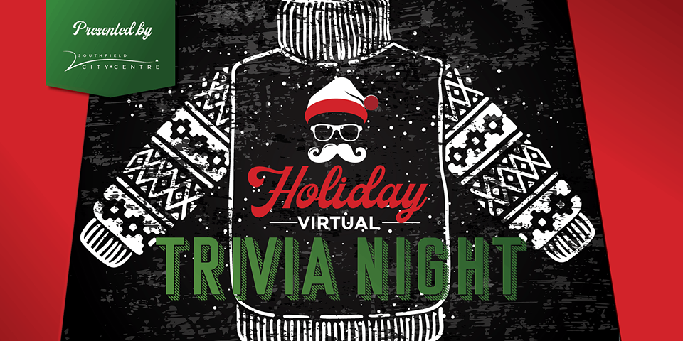 """THE HOLIDAYS IN SOUTHFIELD CITY CENTRE"" – A VIRTUAL TRIVIA NIGHT"